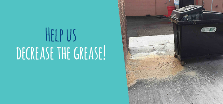 Decrease the Grease!