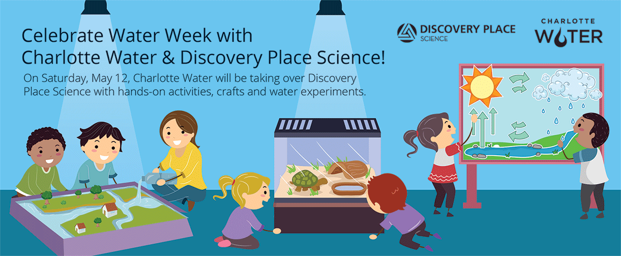 Charlotte Water takes over the Discovery Place on May 12, 2018. There will be hands-on activities, crafts and water experiments.