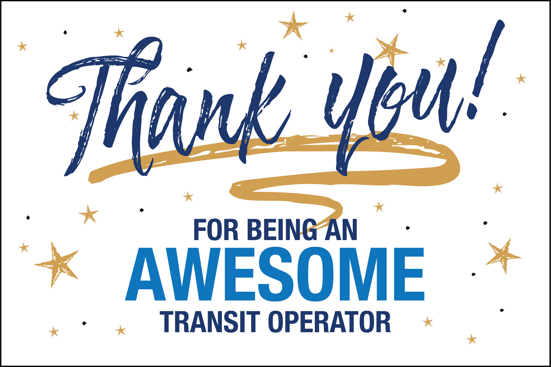 Click on Image to display a Thank You card that you can print out and give to your favorite Transit Driver for Appreciation day. This card says Thank you for being an awesome transit driver